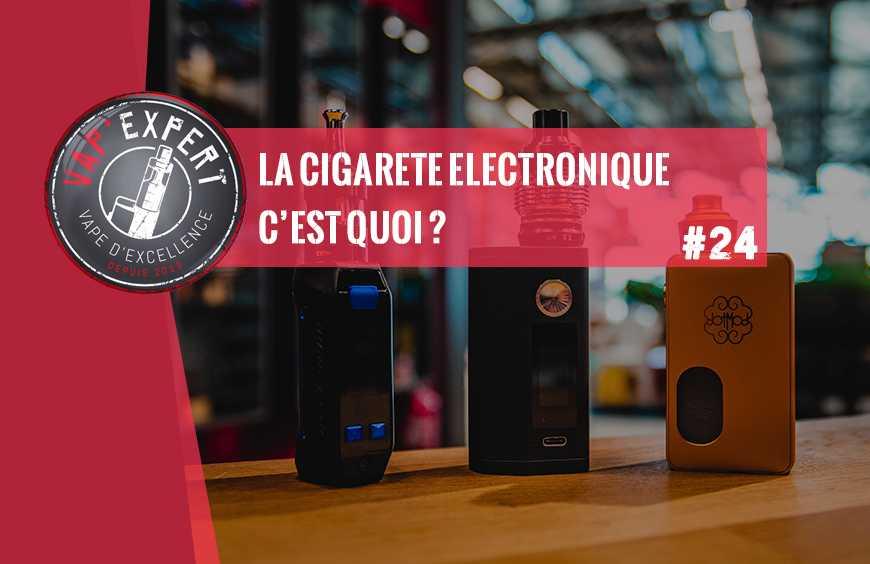 La cigarette électronique, c'est quoi ?