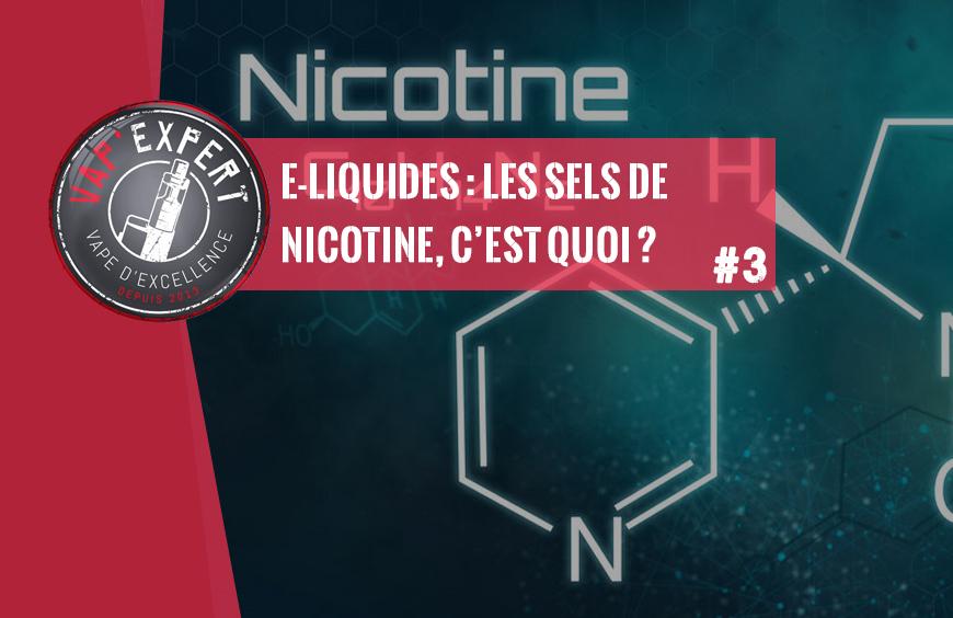 E-liquides : les sels de nicotine, c'est quoi ?